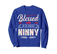 Blessed To Be Called Ninny T Shirt Mother S Day Sweatshirt Royal Blue