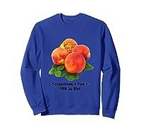 Sometimes A Peach Will Go Bad T Shirt Impeach Trump Mbassp T Shirt Sweatshirt Royal Blue