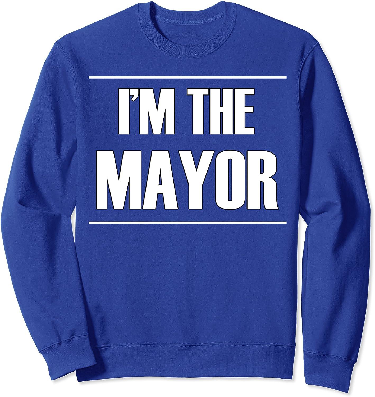 I'm the Mayor Funny Sweatshirt-TH