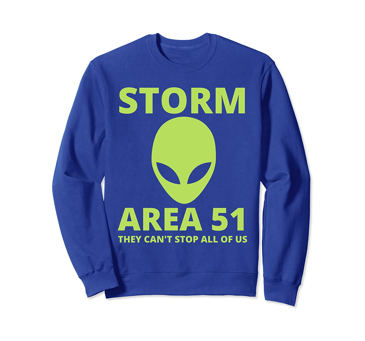Area 51 Shirt Men Women Girls Boys They Cant Stop All Of Us Sweatshirt-TH