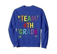 Team 4th Fourth Grade Tea 1st Day Of School T Shirt Sweatshirt Royal Blue