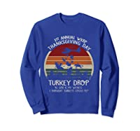 Thanksgiving Turkey Funny Wkrp Turkey Drop Shirts Sweatshirt Royal Blue