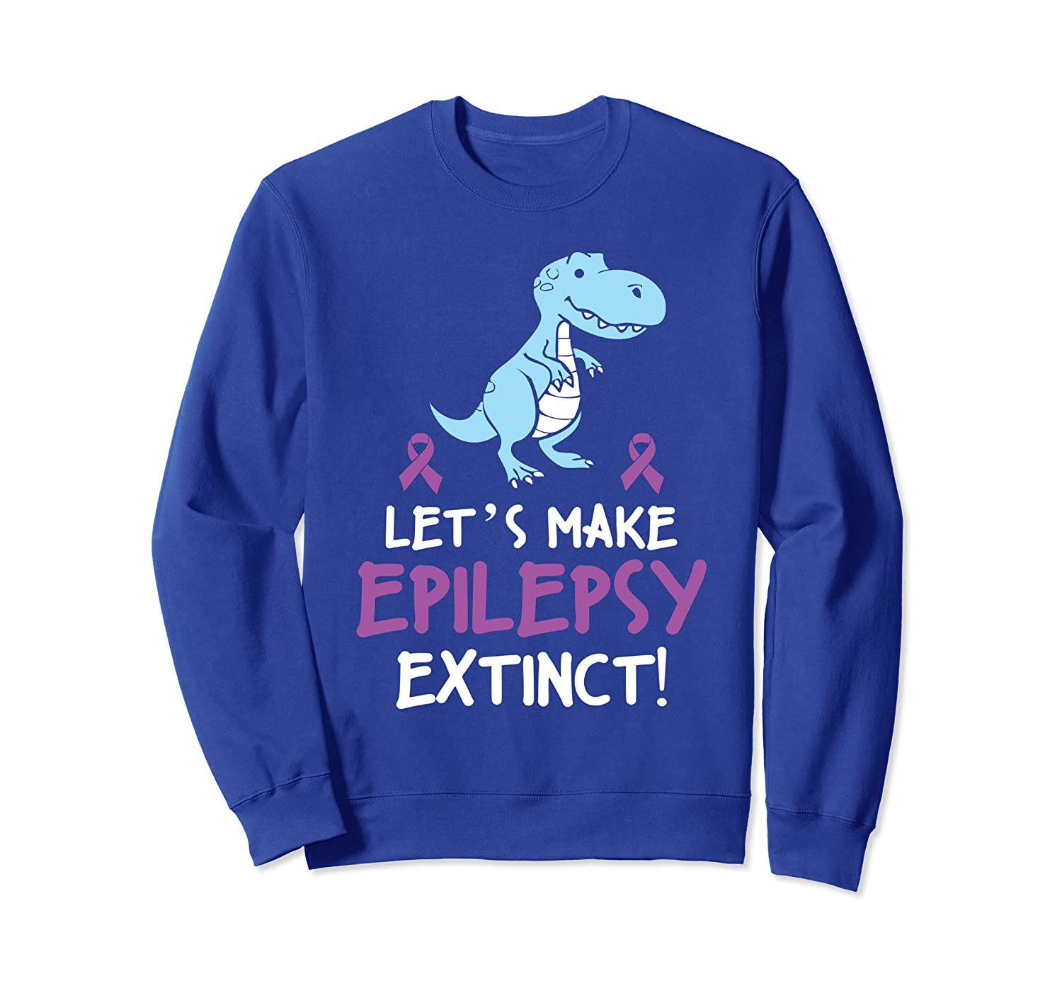 Cute Dinosaur Lets Make Epilepsy Extinct Sweatshirt