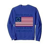 Offensive Betsy Ross Flag Shirt T-shirt Sweatshirt Royal Blue