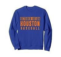 Distressed October City Baseball Apparel   Houston Reign T-shirt Sweatshirt Royal Blue