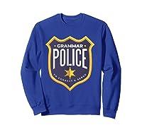 Grammar Police To Correct And Serve Shield Badge T Shirt Sweatshirt Royal Blue
