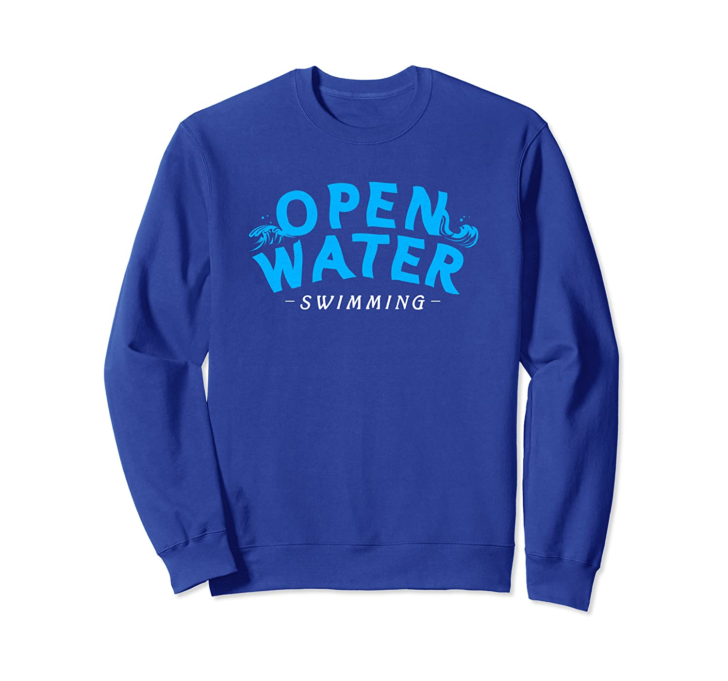 Open Water Swimming Gift For A Swimmer Sweatshirt