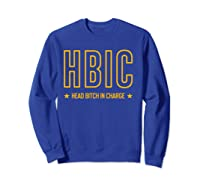 Military Slang Head Bitch In Charge Shirts Sweatshirt Royal Blue