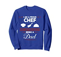 Chef Cooking Funny Culinary Chefs Dad Father S Day Gifts T Shirt Sweatshirt Royal Blue
