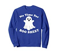 Halloween No Time For Boo Sheet Mom Funny Pun Sarcasm Shirts Sweatshirt Royal Blue
