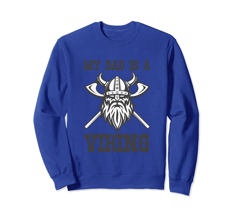 My Dad Is Viking Funny Norse Mythology God Gift Sweatshirt-ANZ
