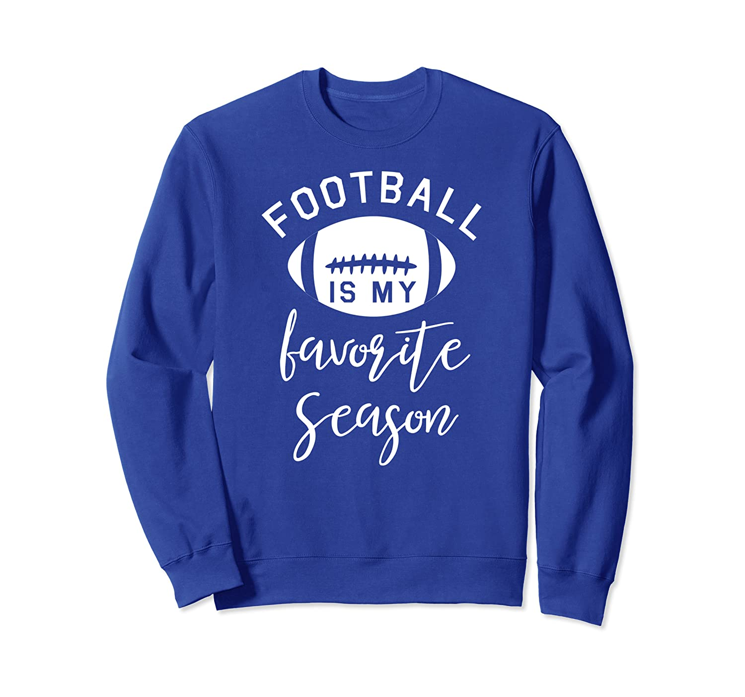 Funny Football is My Favorite Season Sweatshirt-TH