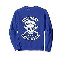 Chef Knife Skull Gangster Culinary Gangster Gift T Shirt Sweatshirt Royal Blue