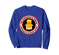 Deranged Donald The Emperor Is Obese Impeach Trump Now T Shirt Sweatshirt Royal Blue