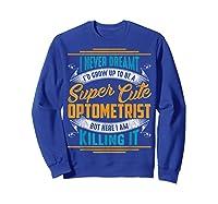 Optometry Optometrist Shirts Sweatshirt Royal Blue