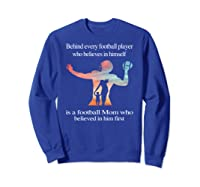 Behind Every Football Player - Family Mom Mother Gift T-shirt Sweatshirt Royal Blue