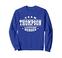 Team Thompson Lifetime Member Proud Family Surname Shirts Sweatshirt Royal Blue