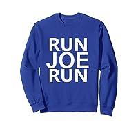 Run Joe Run Shirt Vote Joe Biden For President 2020 Tshirts T Shirt Sweatshirt Royal Blue