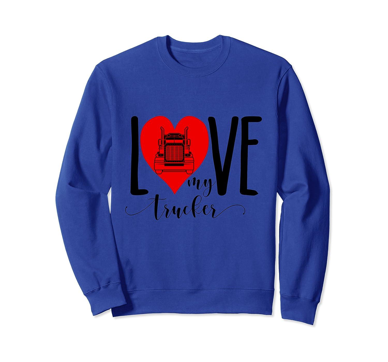 Love My Trucker Gift For Girlfriend Wife Women Sweatshirt
