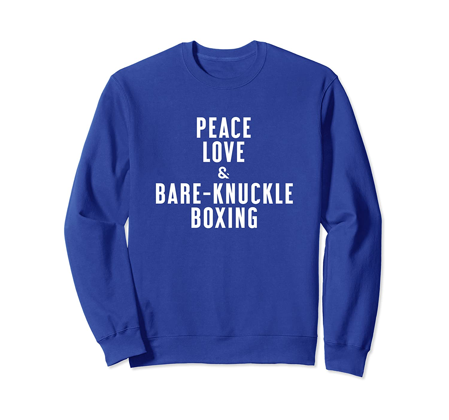Peace Love and Bare-Knuckle Boxing Sweatshirt