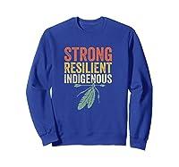 Indigenous Peoples Day Native American Anti Columbus Shirts Sweatshirt Royal Blue