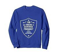 My Friend Is Proud 13b Military Army Cannon Crewmember Shirts Sweatshirt Royal Blue