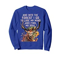 Into The Forest I Go To Lose My Mind Find My Soul Hunting Shirts Sweatshirt Royal Blue