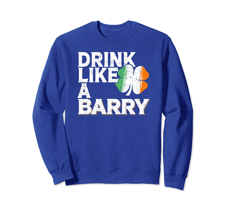 Drink Like a Barry St Patrick's Day Beer Irish Surname Sweatshirt-Awarplus