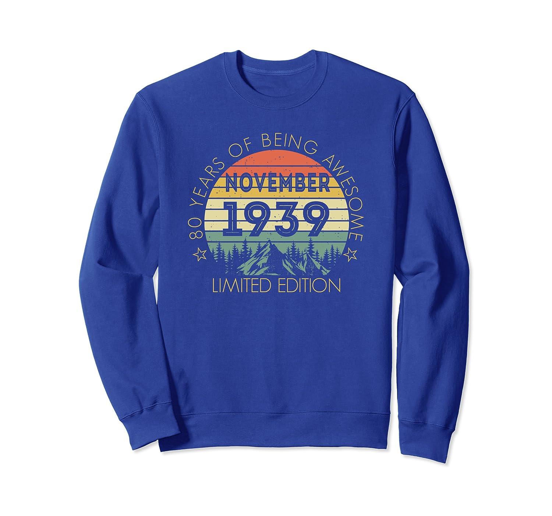 Born In November 1939 Limited Edition - 80th Birthday Gift Sweatshirt-TH
