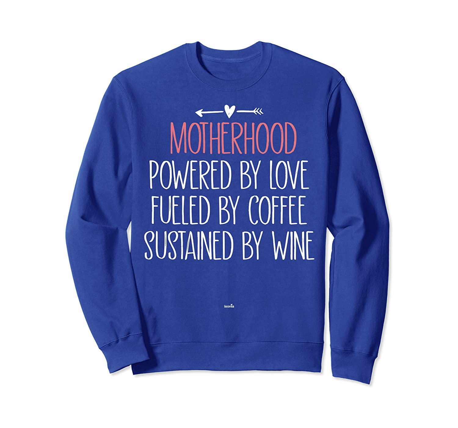 Motherhood Powered by Love Fueled Coffee Funny Saying Gift Sweatshirt