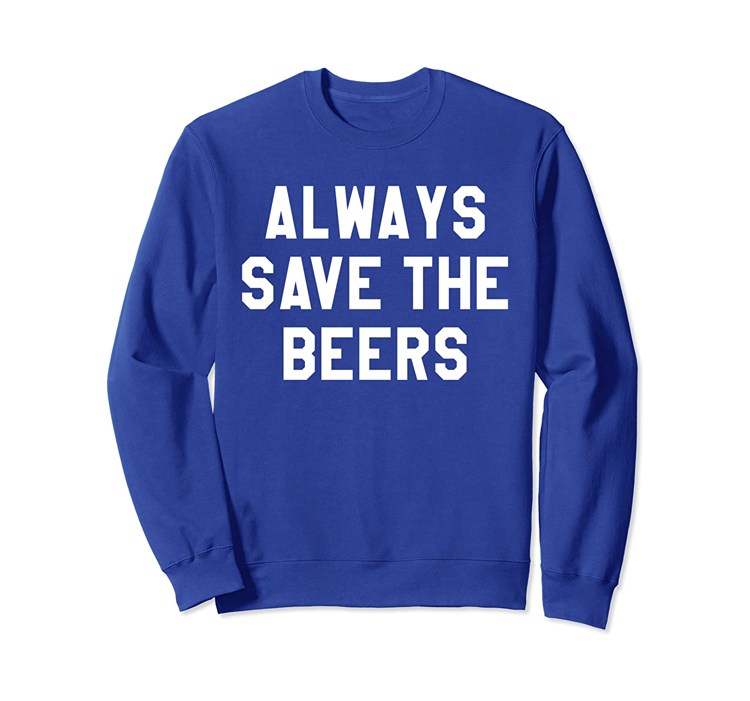 Always Save the Beers Shirt,Its Game Day Yall Buy Me a Beer Sweatshirt-TH