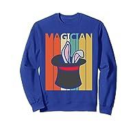 Magic Trick Rabbit Out Of A Hat Shirt Magician Gift  Sweatshirt Royal Blue