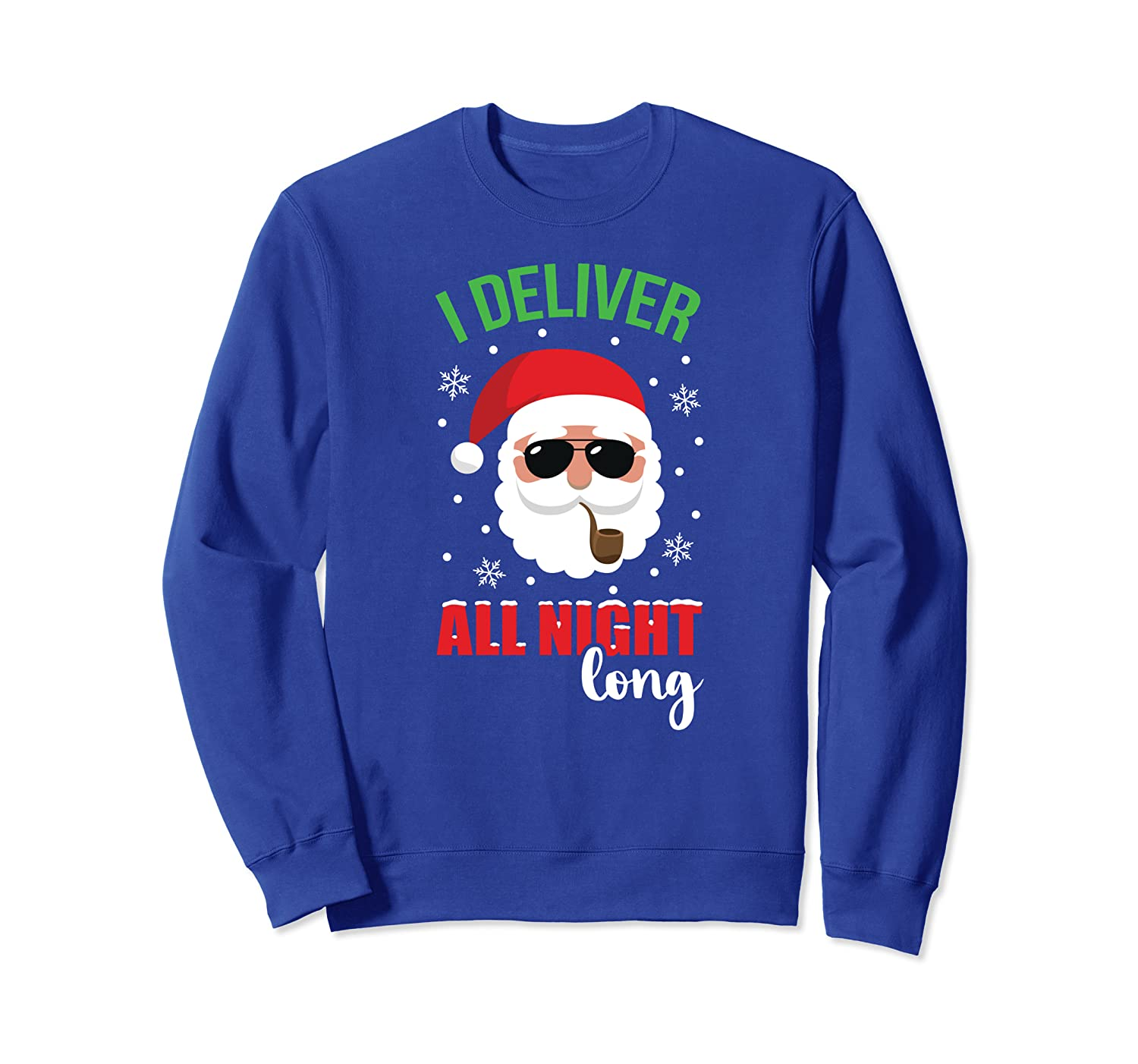 I Deliver All Night Long Merry Christmas Quote Humor Sexy Sweatshirt-TH