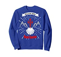 Saint James Buen Camino Way To Santiago De Compostela Gift Shirts Sweatshirt Royal Blue