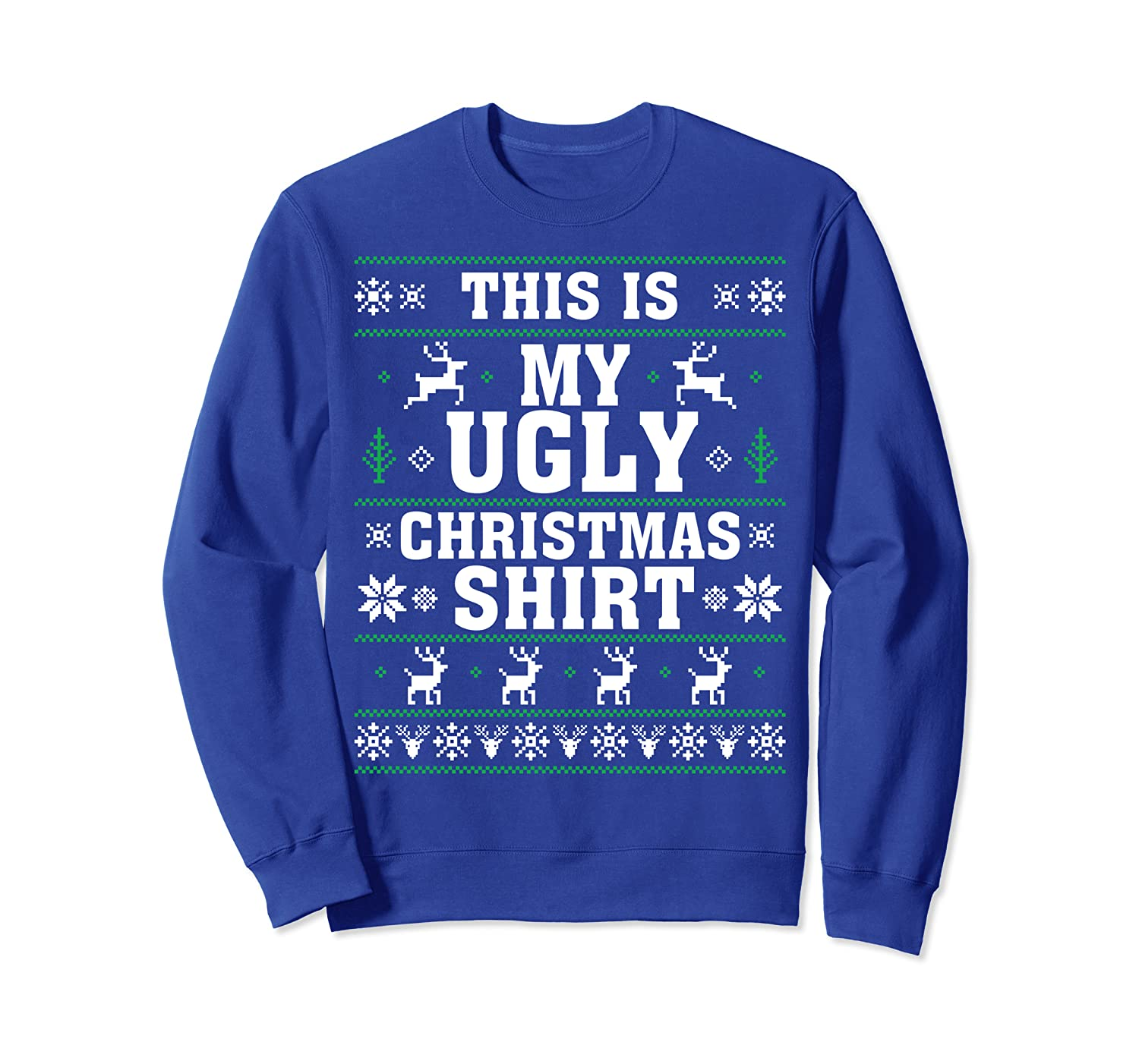 This Is My Ugly Christmas Shirt For Men Women Kids Funny Sweatshirt