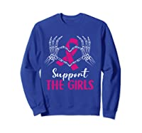 Support The Girls Boobs Hand Skeleton Breast Cancer Funny T Shirt Sweatshirt Royal Blue