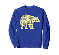 Thoreau Nature Poetry All Good Things Are Wild And Free Shirts Sweatshirt Royal Blue
