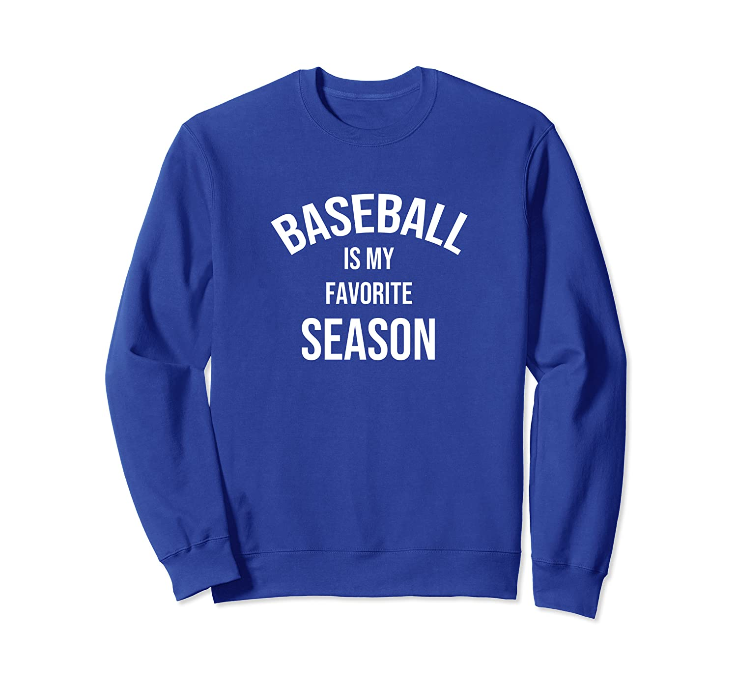 Saying for Sports Lovers Baseball Is My Favorite Season Sweatshirt-TH