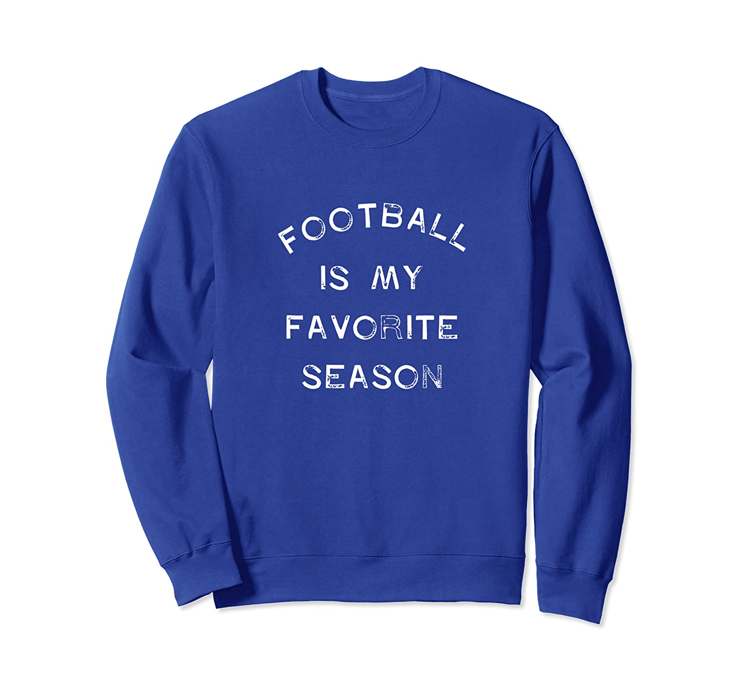 Football is My Favorite Season Tailgates Tackles Touchdowns Sweatshirt-TH