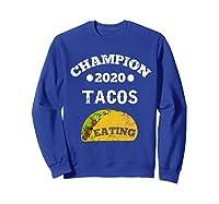 Champion 2020 Tacos Eating Funny Mexican Taco Christmas Gift Shirts Sweatshirt Royal Blue