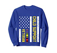 Child Support Veteran Tshirt Veteran Day Gift Pullover  Sweatshirt Royal Blue