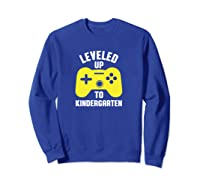 Leveled Up To Kindergarten First Day Of School Shirts Sweatshirt Royal Blue