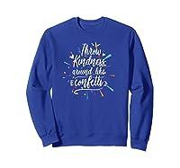 Throw Kindness Not Stones Tea Back To School Shirts Sweatshirt Royal Blue