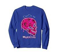 Dia De Los Muertos, Day Of The Dead Shirts Sweatshirt Royal Blue