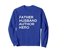 Father Husband Author Hero Daddy Father S Day Pullover Shirts Sweatshirt Royal Blue