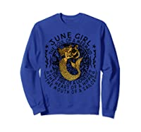 June Girl The Soul Of A Mermaid Tshirt Funny Gifts  Sweatshirt Royal Blue