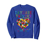 Daycare Provider Tshirt Appreciation Gift Childcare Tea  Sweatshirt Royal Blue