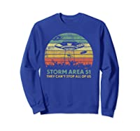 Storm Area 51 They Can't Stop All Of Us Shirts Sweatshirt Royal Blue