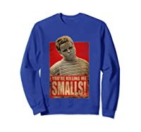 The Sandlot Killing Me S Poster Shirts Sweatshirt Royal Blue
