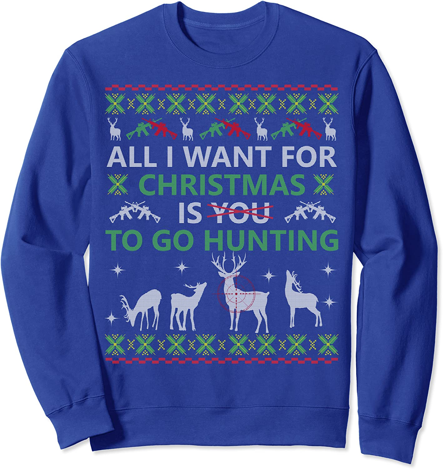 All I Want For Christmas Is Hunting Hunter Christmas Sweater Sweatshirt-TH